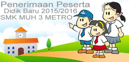 INFORMASI PENERIMAAN PESERTA DIDIK BARU TAHUN 2015/2016